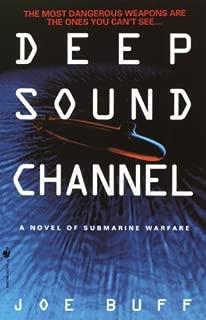 Deep Sound Channel: A Novel of Submarine Warfare (Jeffrey Fuller Book 1)
