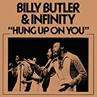 Hung Up On You by Billy Butler & Infinity