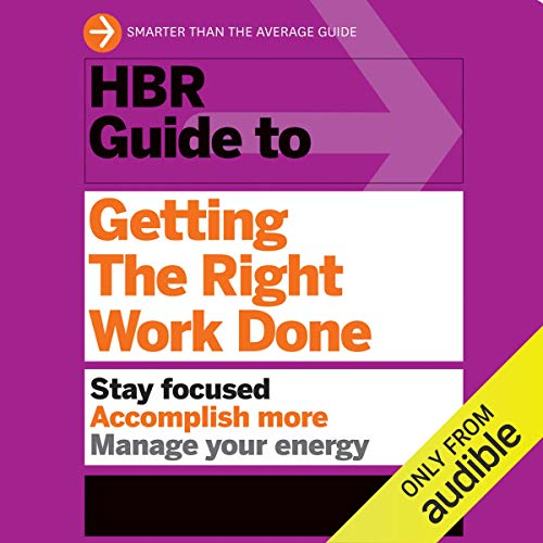 Couverture de HBR Guide to Getting the Right Work Done