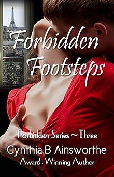 Forbidden Footsteps (Forbidden Series Book 3) by [Cynthia B Ainsworthe, Trish Jackson]