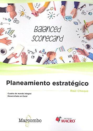 Planeamiento estratégico: Utilizando el Cuadro de Mando Integral (Balanced Scorecard) (ACCESO RÁPIDO)