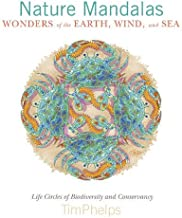 Nature Mandalas Wonders of the Earth, Wind, and Sea: Life Circles of Biodiversity and Conservancy