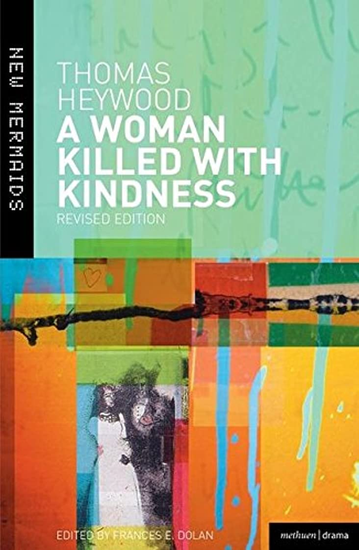 爵消費する威するA Woman Killed With Kindness (New Mermaids)