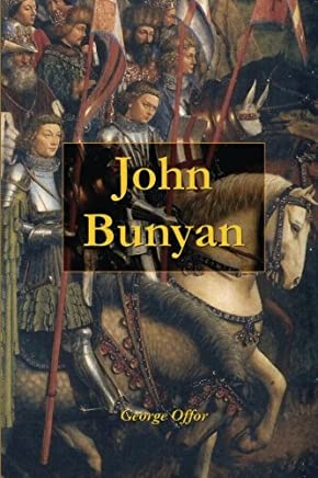 John Bunyan: A Sketch of His Life, Times, and Contemporaries
