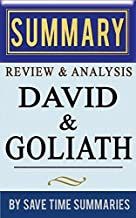 Book Summary, Review & Analysis: David and Goliath: Underdogs, Misfits, And The Art of Battling Giants (A Summary, Review ...