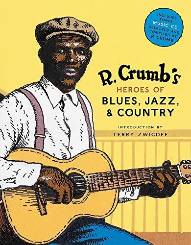 R. Crumbs Heroes of Blues, Jazz & Country