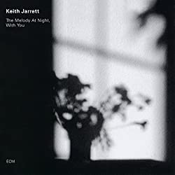 Keith Jarrerett: The Melody at Night with You