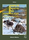 Jagen im Dienste der Generalität: Geschichten aus dem Rucksack