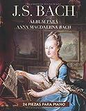 J. S. Bach: Álbum para Anna Magdalena Bach: 24 piezas para piano