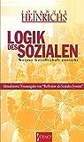 Johannes Heinrichs: Logik des Sozialen. Woraus Gesellschaft entsteht