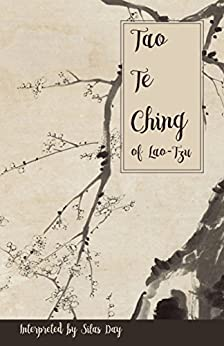 Tao Te Ching of Lao-Tzu: (Tao, Tao Te Ching, Basic Taoism, Zen) by [Silas Day]