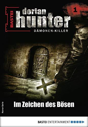 Dorian Hunter 1 - Horror-Serie: Im Zeichen des Bösen (Dorian Hunter - Horror-Serie)