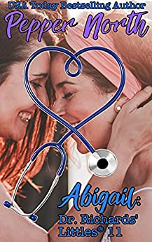 Abigail: Dr. Richards' Littles® 11 by [Pepper North]