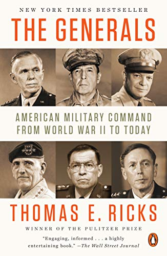 Compare Textbook Prices for The Generals: American Military Command from World War II to Today Illustrated Edition ISBN 9780143124092 by Ricks, Thomas E.