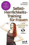 Selbst-Herrlichkeits-Training für Frauen: ... und schüchterne Männer (Fachratgeber Klett-Cotta / Hilfe aus eigener Kraft)