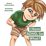 I Have ADHD, So What? (The Brayden Series Book 2) (English Edition)