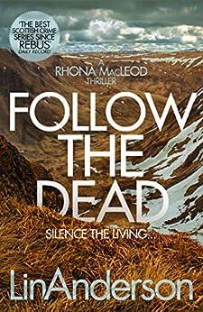 Follow the Dead: A Rhonda MacLeod Novel 12 (Rhona Macleod) by [Lin Anderson]