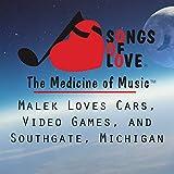 Malek Loves Cars, Video Games, and Southgate, Michigan