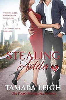 STEALING ADDA: A Head Over Heels Contemporary Romance by [Tamara Leigh]