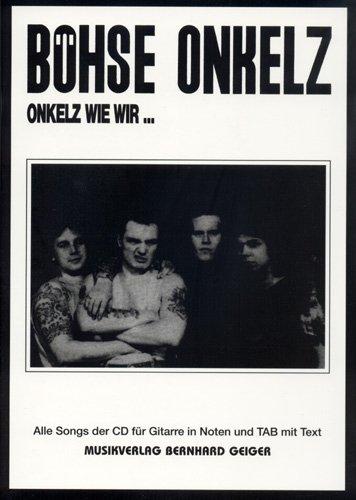 Böhse Onkelz - Onkelz wie wir... (Songbuch, Songbook, Notenbuch) für Gesang, Gitarre TAB