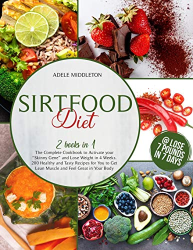 Sirtfood Diet Book: 2 Books in1: The Compleate Cookbook to Activate your