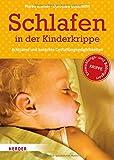 Schlafen in der Kinderkrippe: Achtsame und konkrete Gestaltungsmöglichkeiten