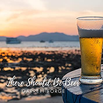 There Should Be Beer