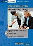 Seminarkonzepte für Motivationstrainings (CD-ROM)