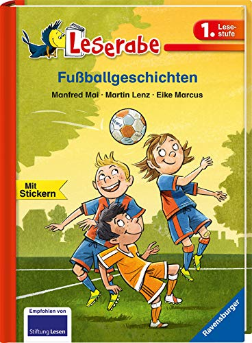 Fußballgeschichten - Leserabe 1. Klasse - Erstlesebuch für Kinder ab 6 Jahren (Leserabe - 1. Lesestufe)