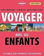 Voyager avec ses enfants - 3ed de Lonely Planet LONELY PLANET FR