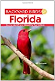 Backyard Birds of Florida: How to Identify and Attract the Top 25 Birds