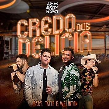 Credo Que Delícia (feat. Talis E Welinton)