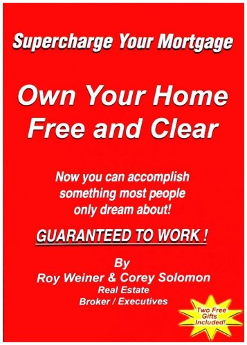 Supercharge Your Mortgage