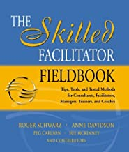 The Skilled Facilitator Fieldbook (text only) 1st (First) edition by R.Schwarz A. Davidson by P. Carlson by S.McKinney