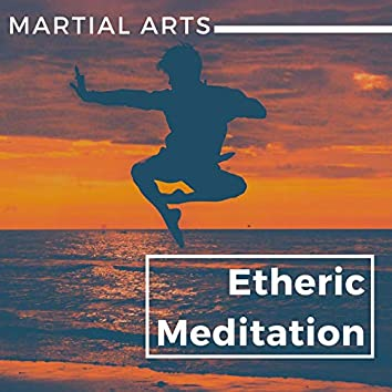 Etheric Meditation: Mind Clearing Tracks for Martial Arts