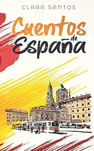 Cuentos de España: Kurzgeschichten aus Spanien in einfachem Spanisch