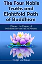 four noble truths and the noble eightfold path