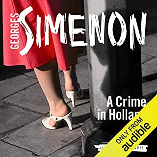 A Crime in Holland     Inspector Maigret; Book 8              By:                                                                                                                                 Georges Simenon,                                                                                        Sian Reynolds (Translator)                               Narrated by:                                                                                                                                 Gareth Armstrong                      Length: 3 hrs and 32 mins     41 ratings     Overall 4.2