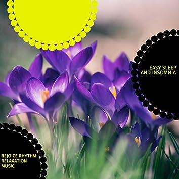 Rejoice Rhythm Relaxation Music - Easy Sleep And Insomnia