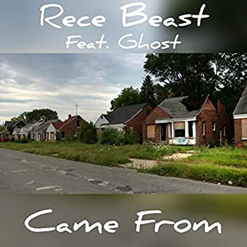 Came From (feat. Ghost)