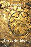 The Book of Amun Ra: The Book of the Living, The Golden Book