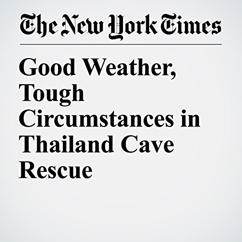 Good Weather, Tough Circumstances in Thailand Cave Rescue audiobook cover art