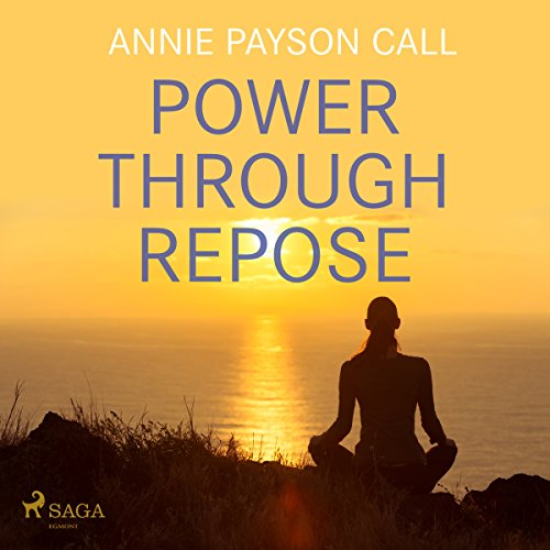 Power Through Repose                   By:                                                                                                                                 Annie Payson Call                               Narrated by:                                                                                                                                 Paul Darn                      Length: 5 hrs and 1 min     Not rated yet     Overall 0.0