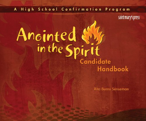 Anointed in the Spirit Candidate Handbook (HS): A High School Confirmation Program