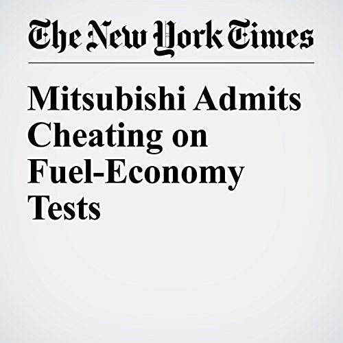 Mitsubishi Admits Cheating on Fuel-Economy Tests audiobook cover art