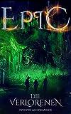 EPIC – Die Verlorenen (EPIC-Trilogie 2)