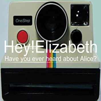 Have You Ever Heard About Alice?