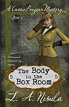 The Body in the Box Room (Cassie Pengear Mysteries Book 5) by [L. A. Nisula]