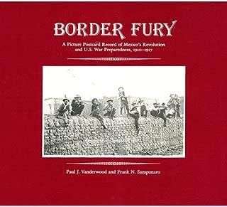Border Fury: A Picture Postcard Record of Mexico's Revolution and U.S. War Preparedness, 1910-1917