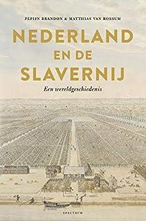 Nederland en de slavernij: Een wereldgeschiedenis